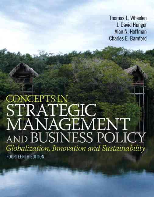Concepts in Strategic Management and Business Policy By Wheelen, Thomas L./ Hunger, J. David/ Hoffman, Alan N./ Bamford, Charles E.