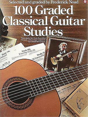 100 Graded Classical Guitar Studies By Noad, Frederick