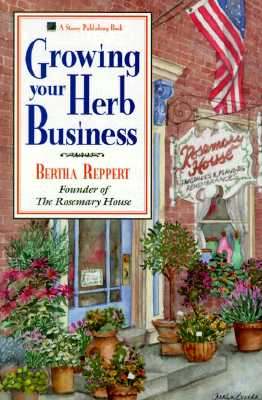 Growing Your Herb Business By Reppert, Bertha P.